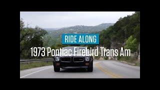 1973 Pontiac Firebird Trans Am | Ride Along