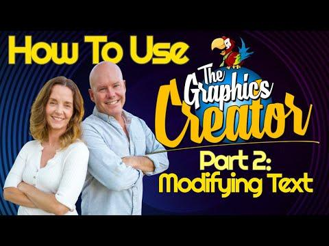 How To Use The Graphics Creator Video - Part 2  - MODIFYING TEXT