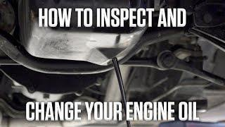 DIY: How to Inspect and Change Your Engine Oil