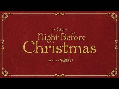 'Twas The Night Before Christmas - Read By Pentatonix