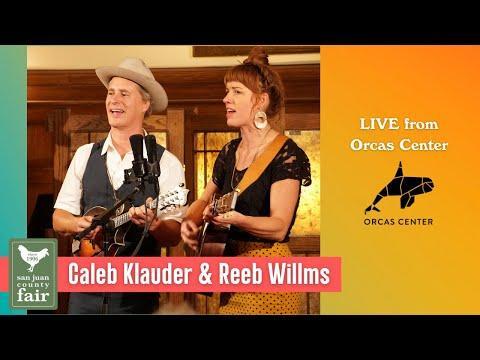 Caleb Klauder & Reeb Willms - Live at Orcas Cente #Video