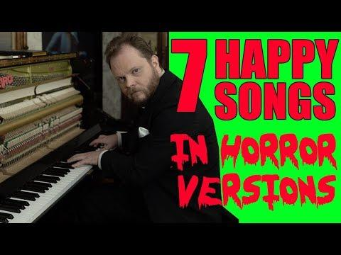 7 Happy Songs in Horror Versions