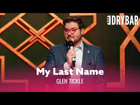 My Last Name REALLY Is Tickle. Glen Tickle #Video