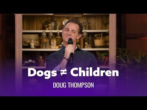 Your Dogs Are Not Your Children. Doug Thompson