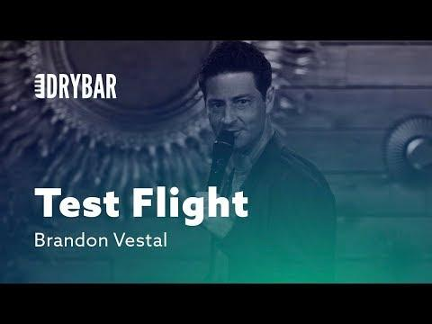 When You're On A Test Flight. Comedian Brandon Vestal