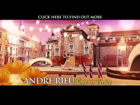 André Rieu – Love In Venice (Album Trailer)