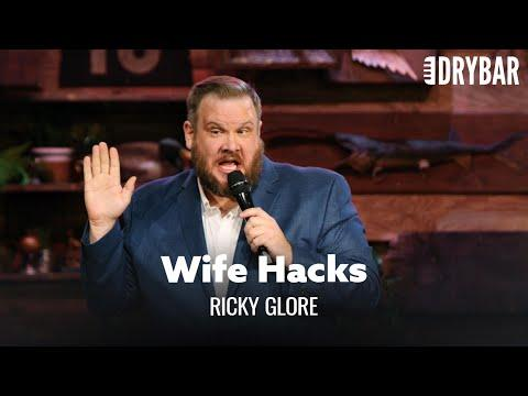 Wife Hacks Are Life Hacks. Ricky Glore