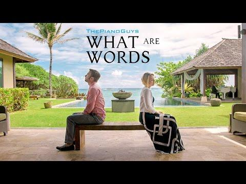 What Are Words - Ft. Peter And Evynne Hollens - ThePianoGuys