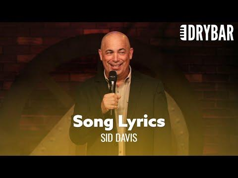 Song Lyrics Are So Stupid Video. Comedian Sid Davis